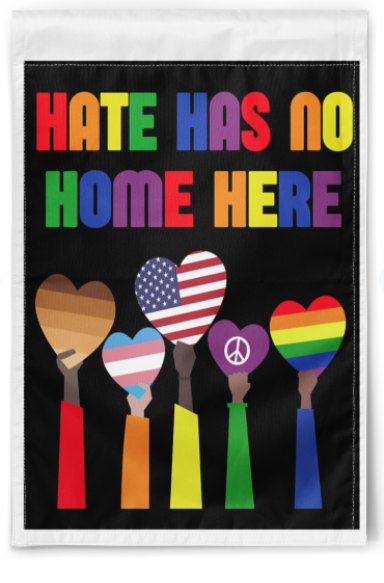 Hate has no home here flag