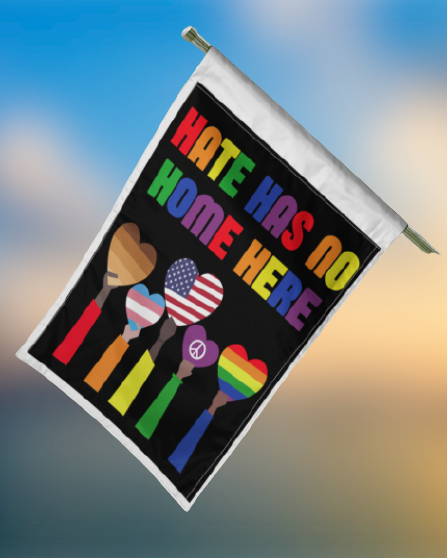 Hate has no home here flag 3
