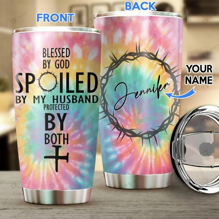 Blessed by god spoiled by my husband protected by both tumbler
