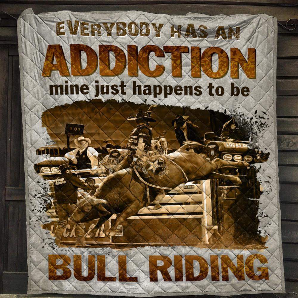 Everybody has an addiction mine just happens to be bull riding blanket