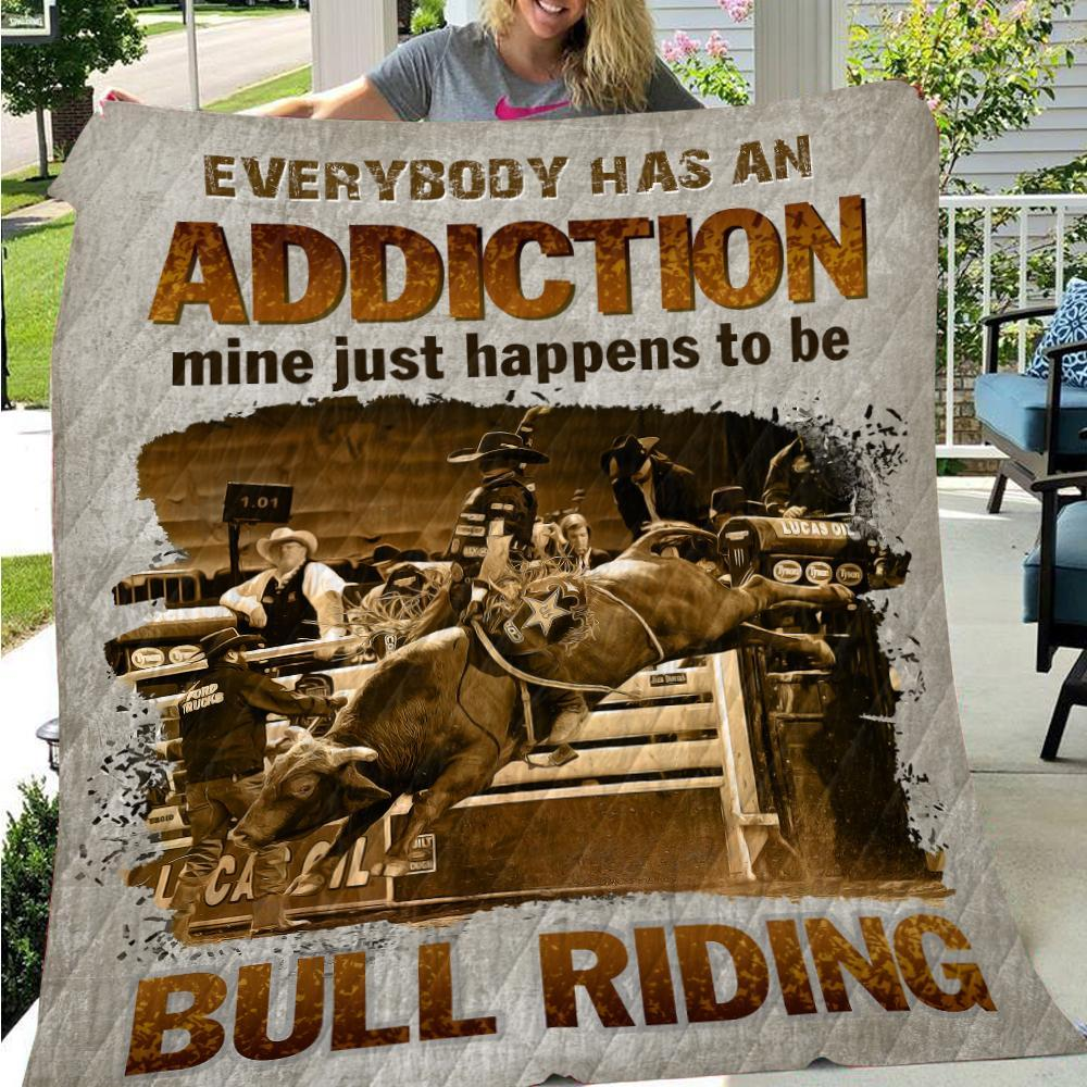 Everybody has an addiction mine just happens to be bull riding blanket 16