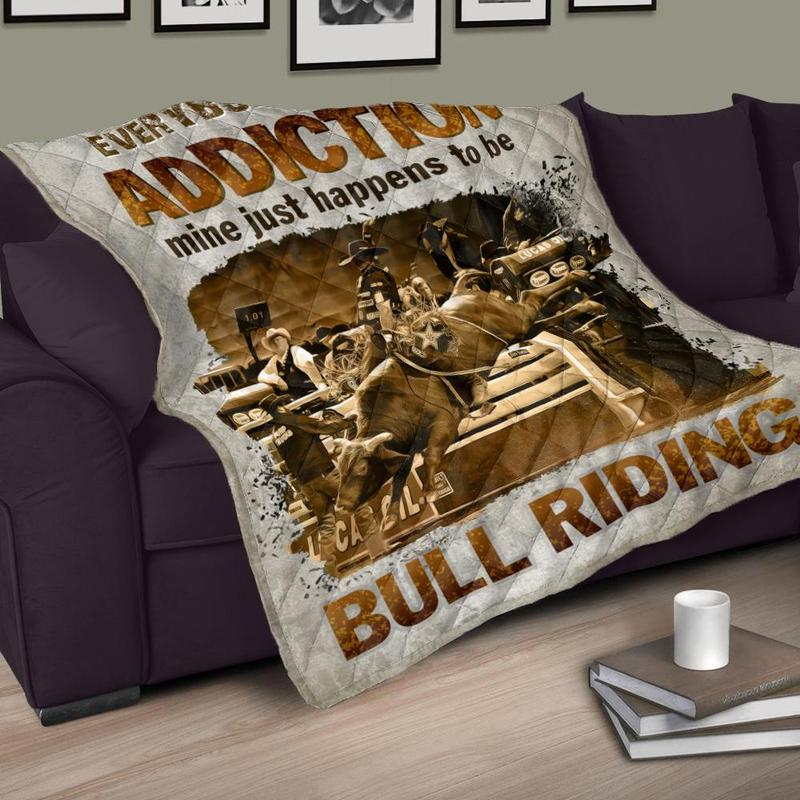 Everybody has an addiction mine just happens to be bull riding blanket 14