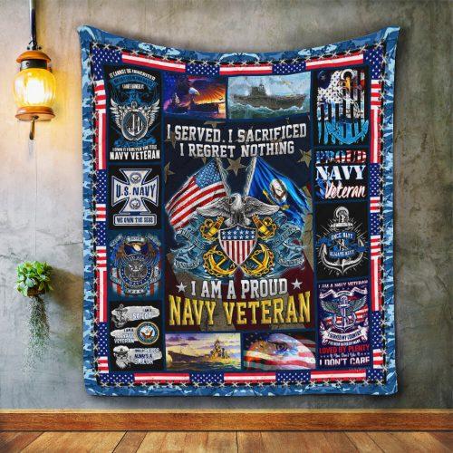 I served I sacrificed I regret nothing I am a proud navy veteran blanket 3
