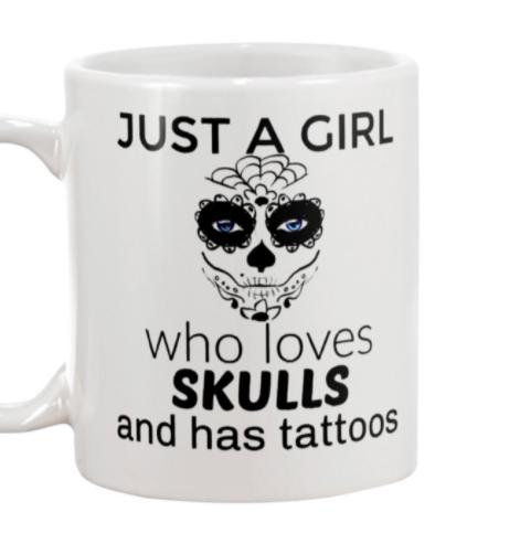 Just a girl who loves skulls and has tattoos mug 3