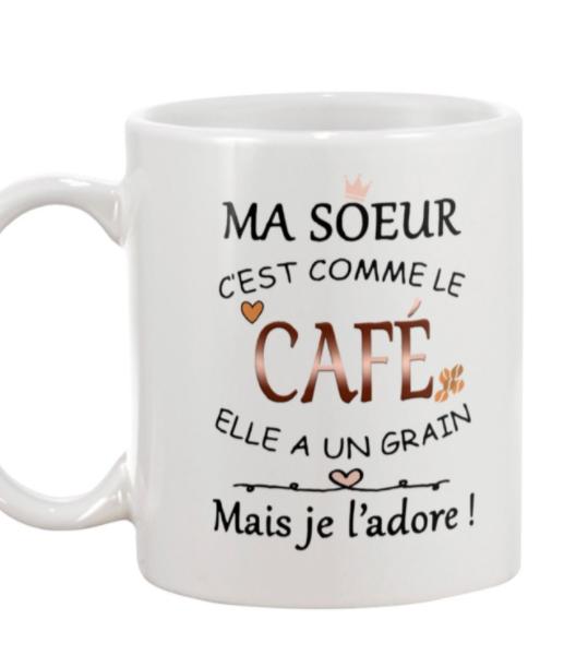 Ma soeur cest comme le cafe mug 16
