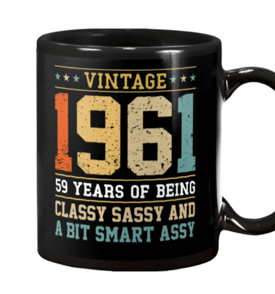 Vintage 1961 59 years of being classy sassy and a bit smart assy mug 3