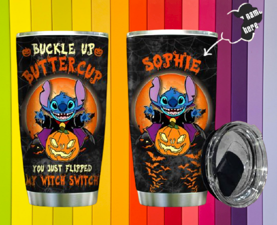 Stitch buckle up buttercup you just flipped my witch switch custom name tumbler 2
