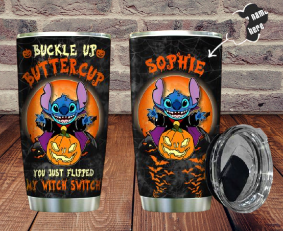 Stitch buckle up buttercup you just flipped my witch switch custom name tumbler 3