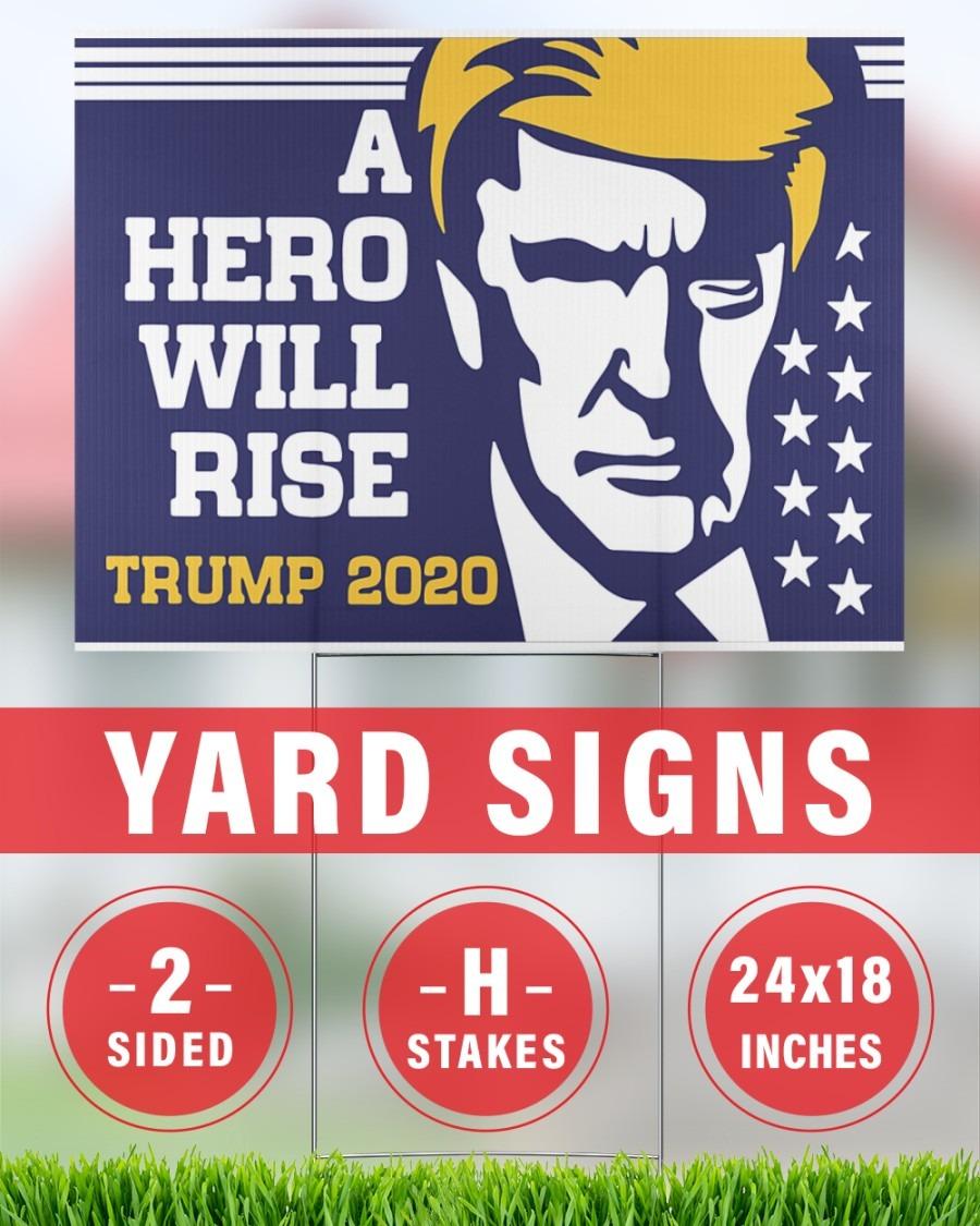 A hero will rise Trump 2020 yard signs 1