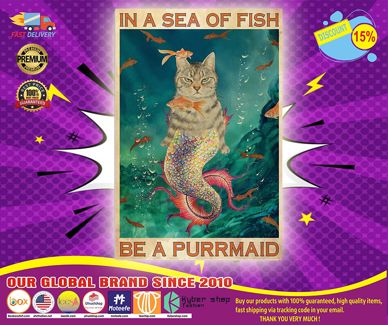 Cat In a sea of fish be a purrmaid poster 4