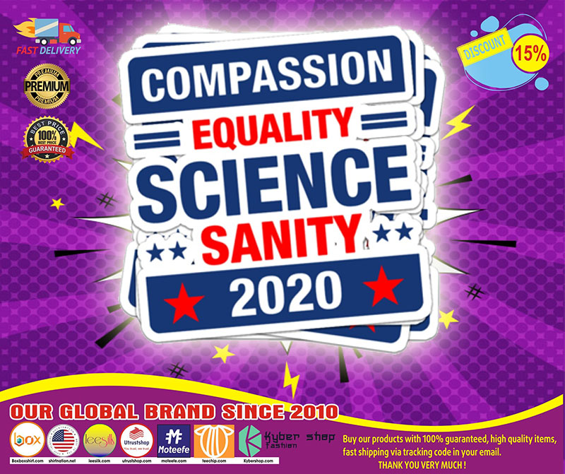 Compassion equality science sanity 2020 sticker 4
