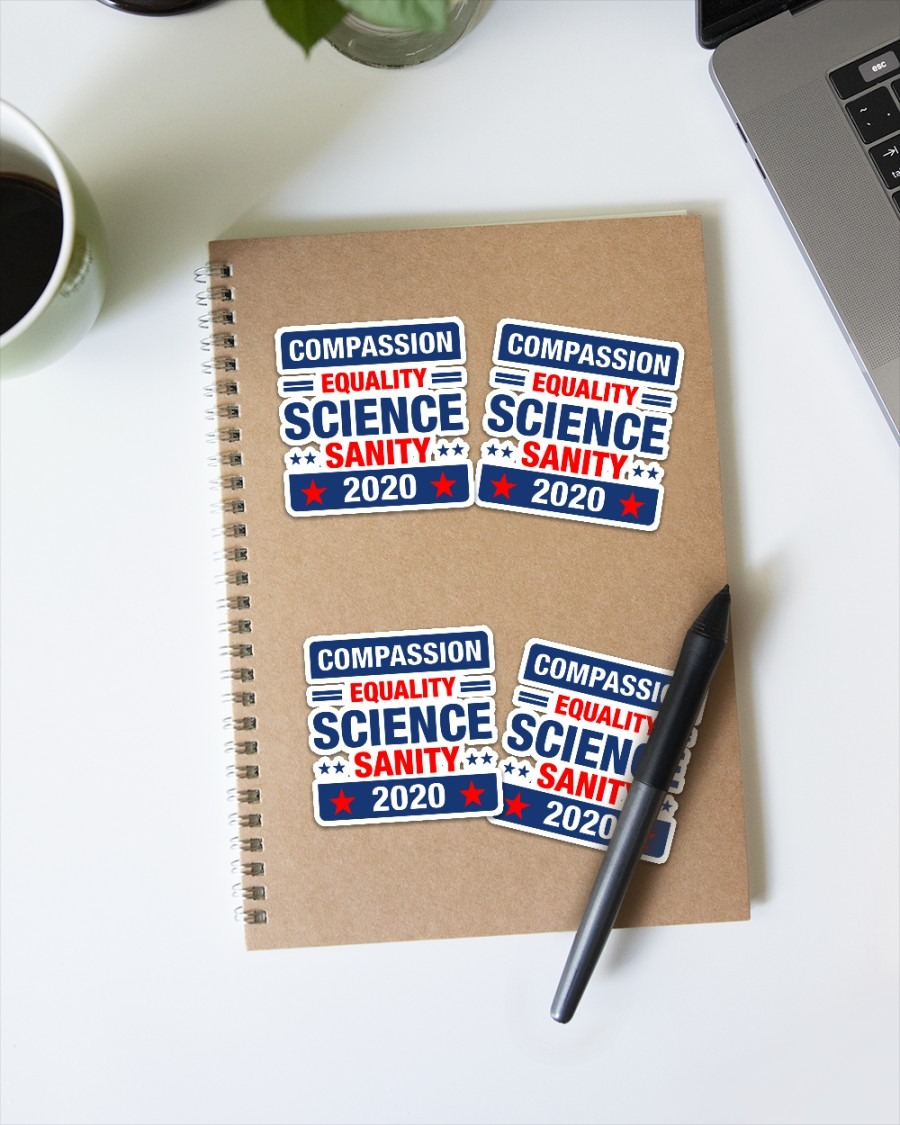 Compassion equality science sanity 2020 sticker 2