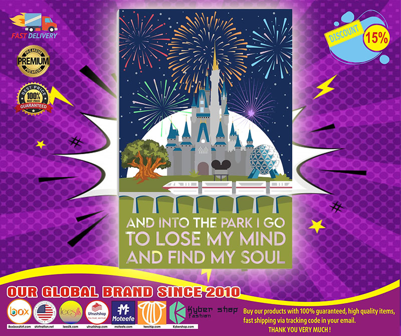 Disney castle and into the park I go to lose my mind and find my soul poster 4