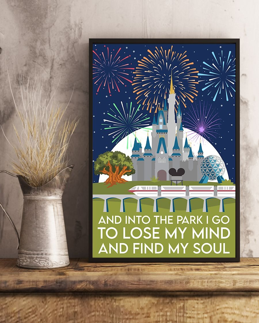 Disney castle and into the park I go to lose my mind and find my soul poster 1