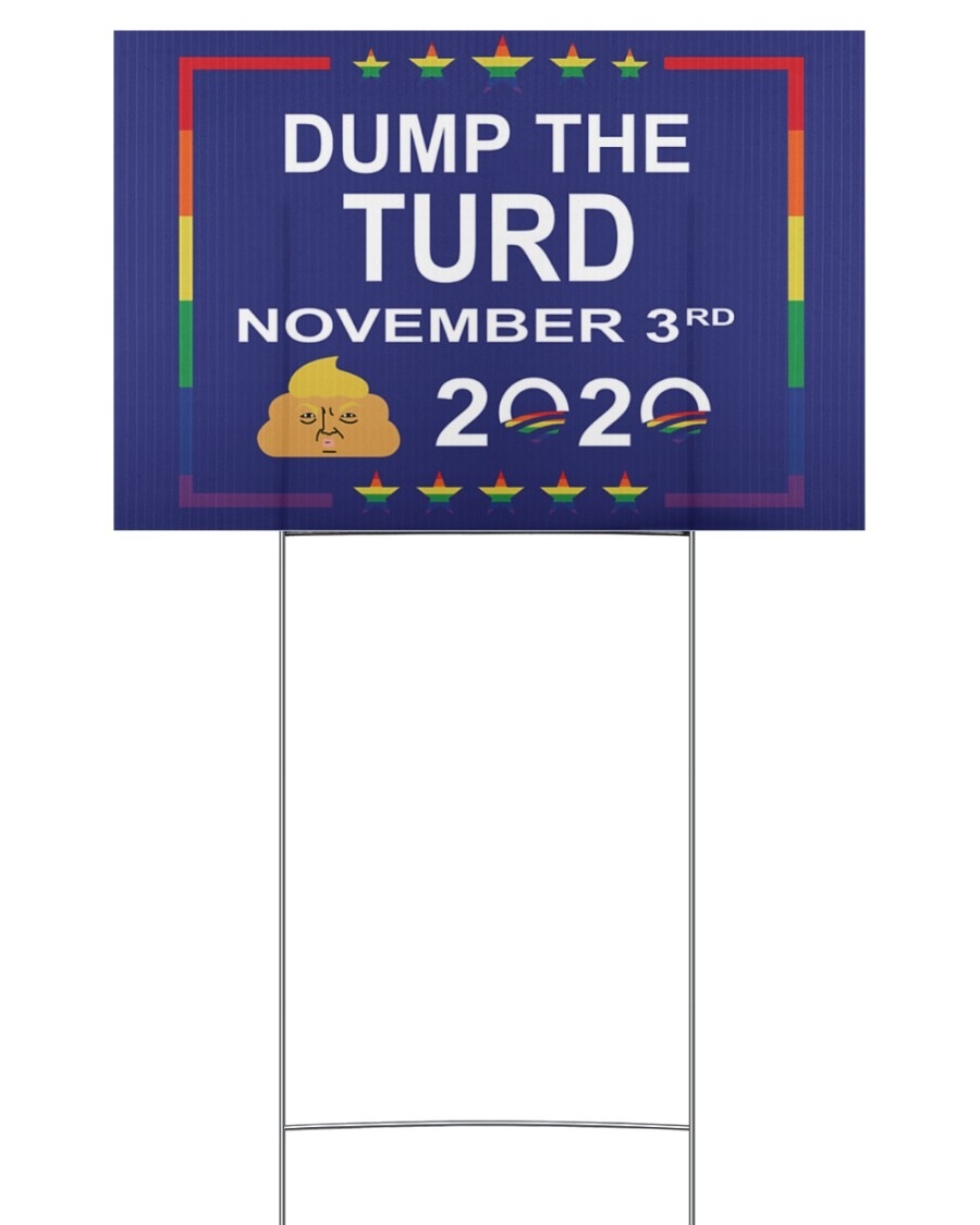 Dump the turd November 3rd 2020 yard sign 3