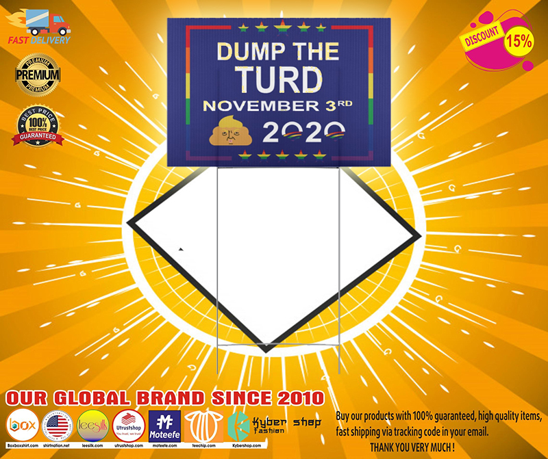 Dump the turd November 3rd 2020 yard sign 1