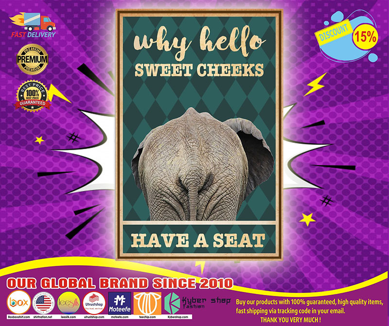 Elephant why hello sweet cheeks have seat poster 4