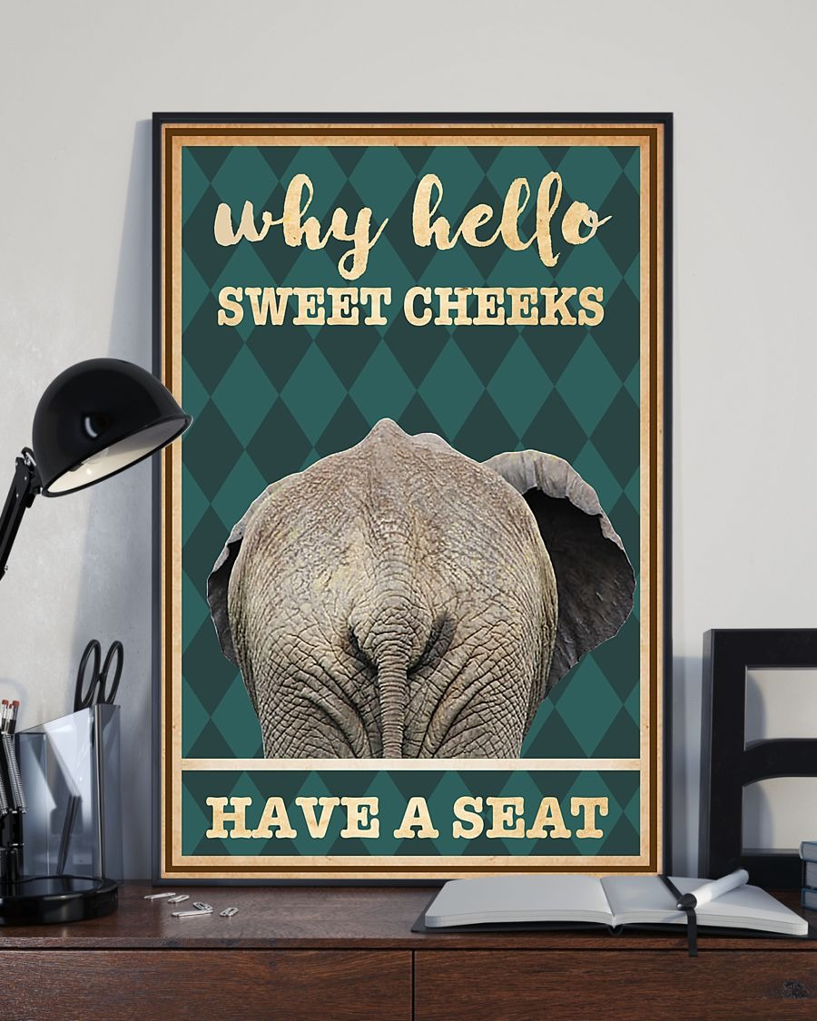 Elephant why hello sweet cheeks have seat poster 2