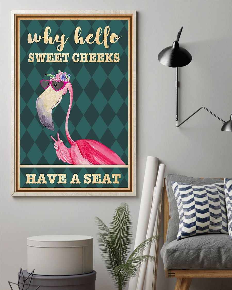 Flamingo why hello sweet cheeks have a seat poster 3