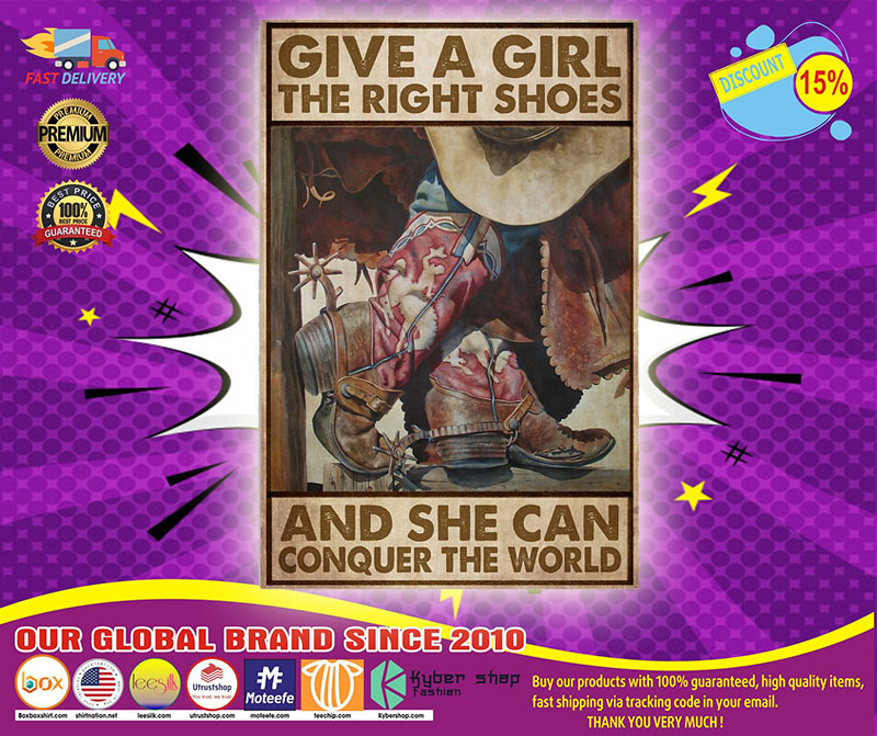 Give a girl the right shoes and she can conquer the world poster 4