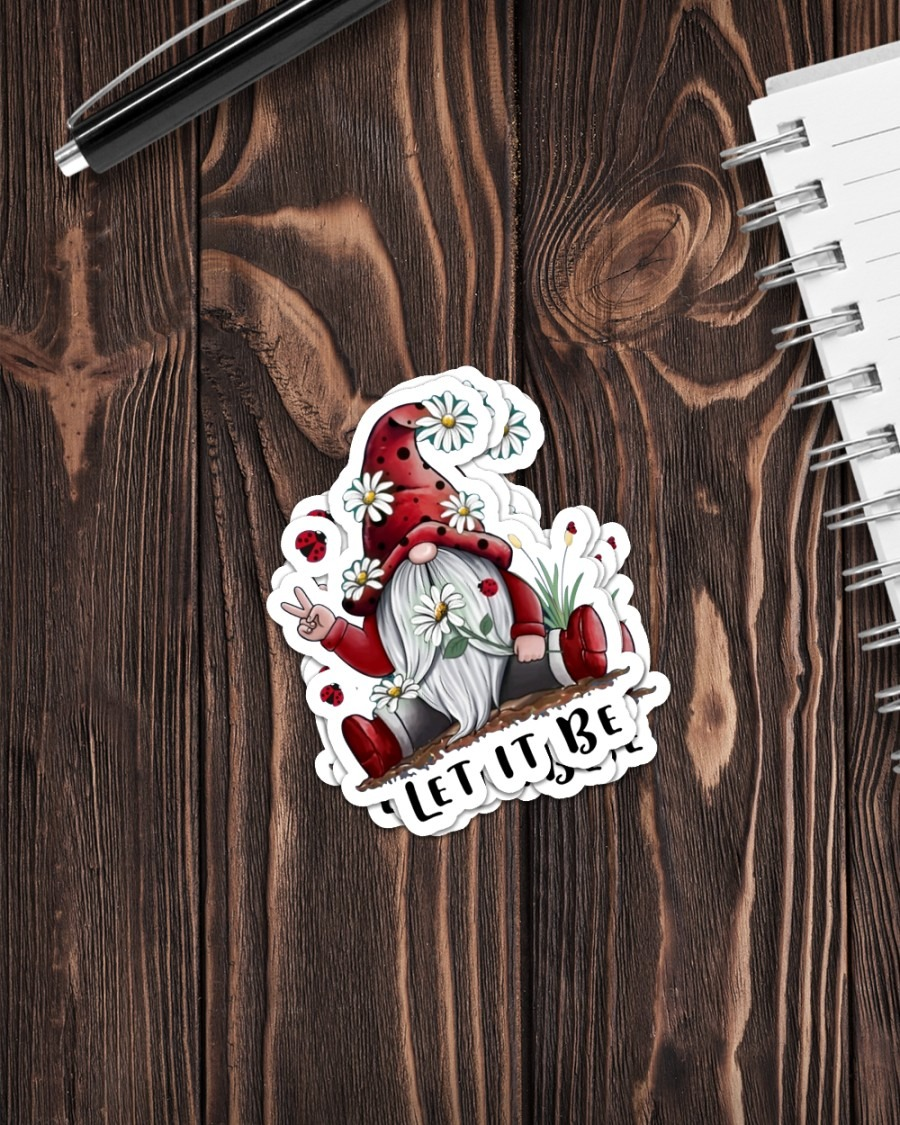 Gnomes let it be sticker 3