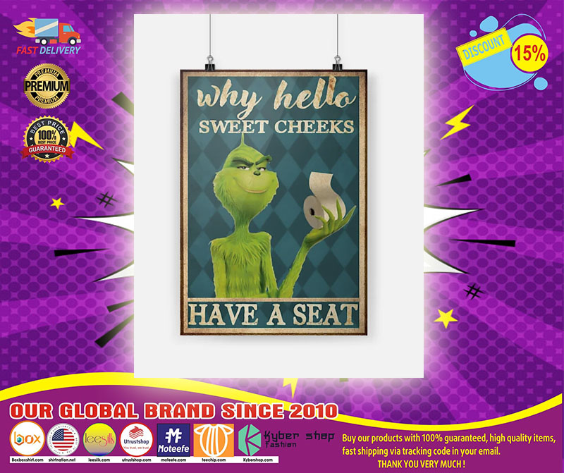 Grinch why hello sweet cheeks have a seat poster 4
