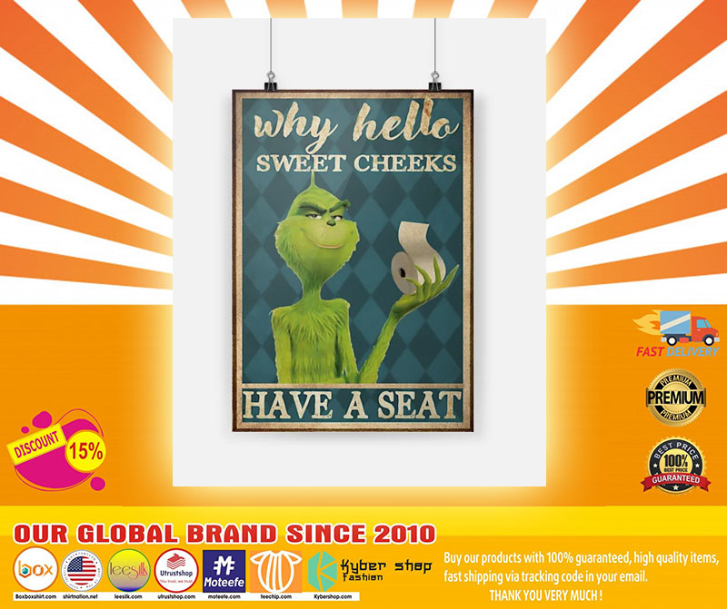 Grinch why hello sweet cheeks have a seat poster 1