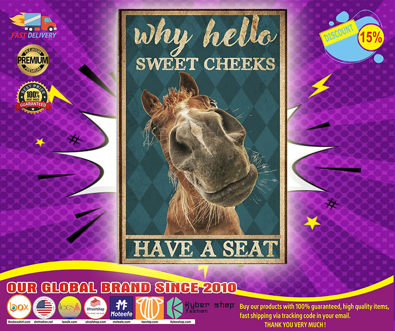 Horse why hello sweet cheeks have a seat poster 4