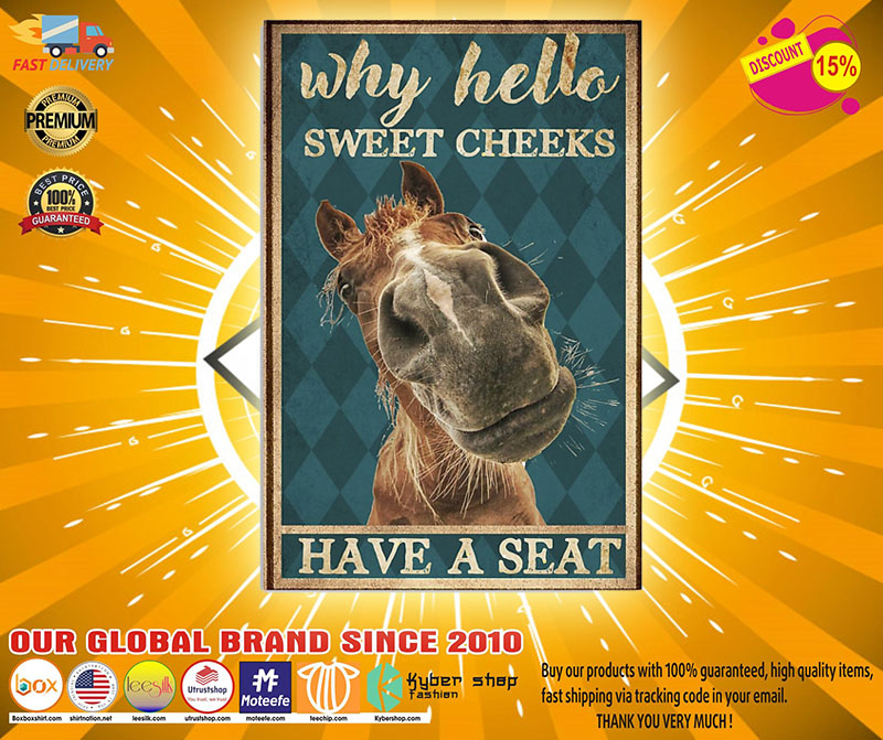 Horse why hello sweet cheeks have a seat poster 1