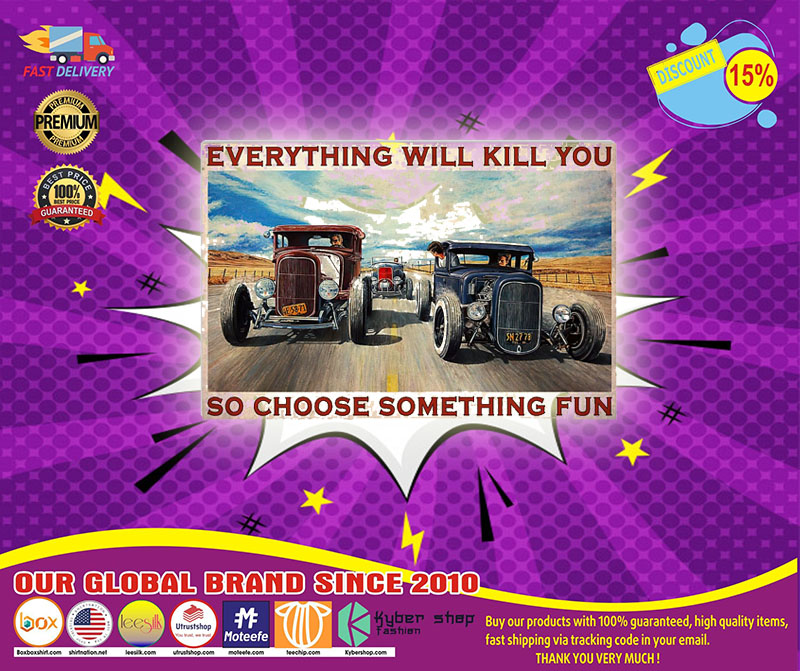Hot rod Riff Raff race Everything will kill you so choose something fun poster 4