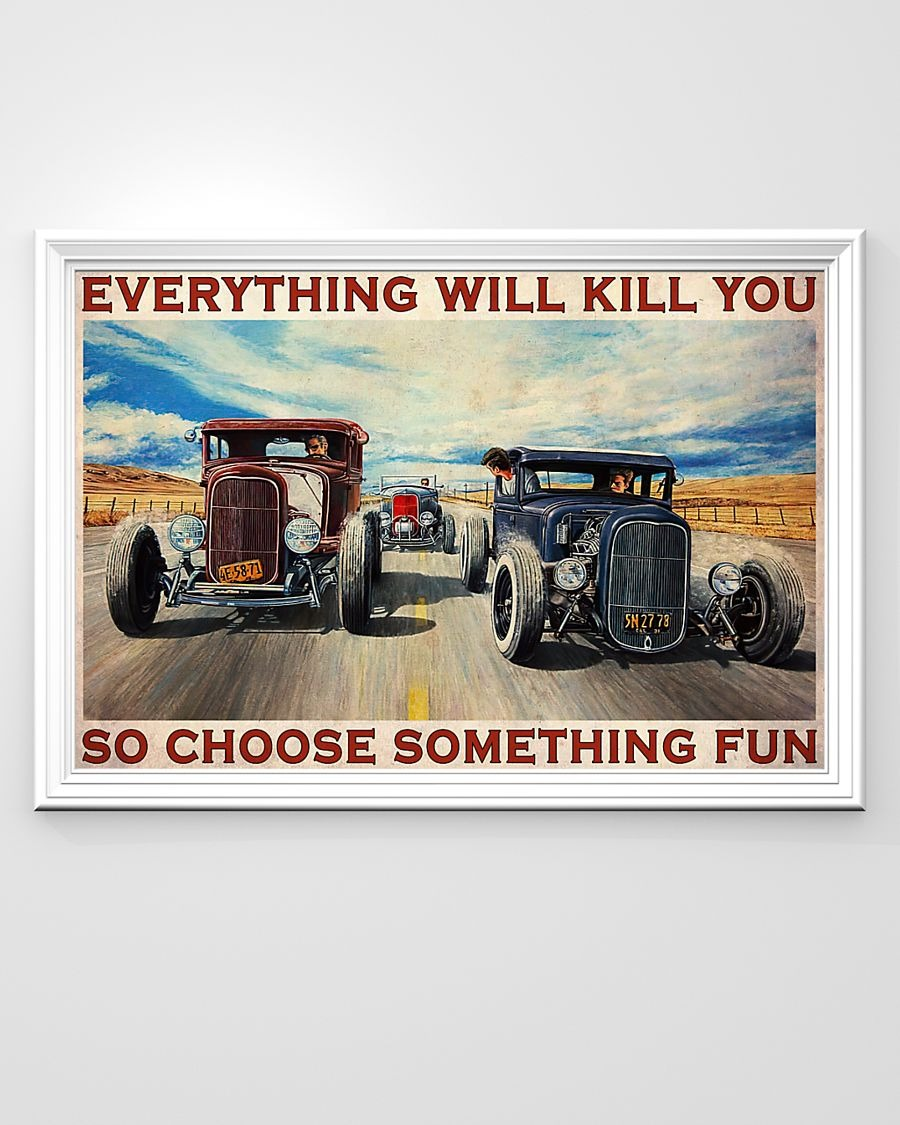 Hot rod Riff Raff race Everything will kill you so choose something fun poster 3