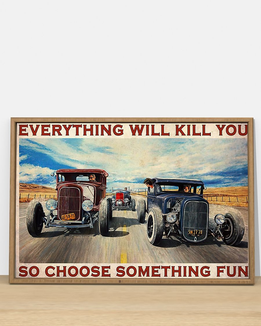 Hot rod Riff Raff race Everything will kill you so choose something fun poster 2