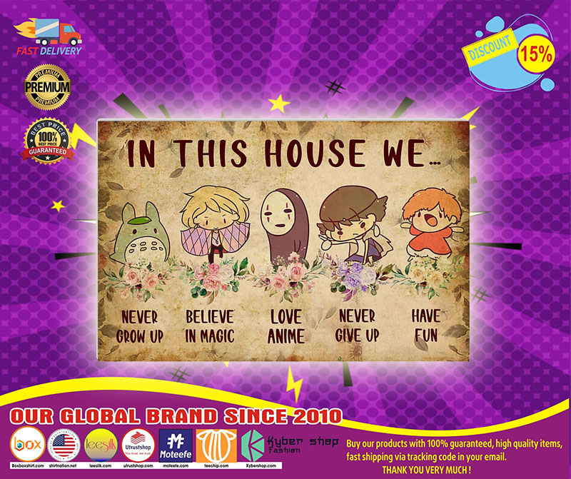In this house we never grow up believe in magic love anime never give up have fun poster 4
