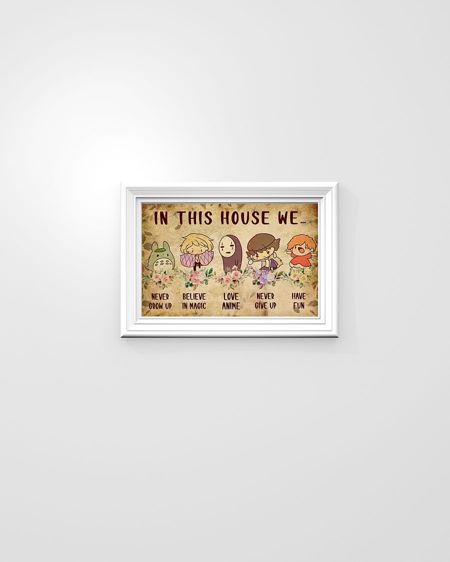 In this house we never grow up believe in magic love anime never give up have fun poster 3