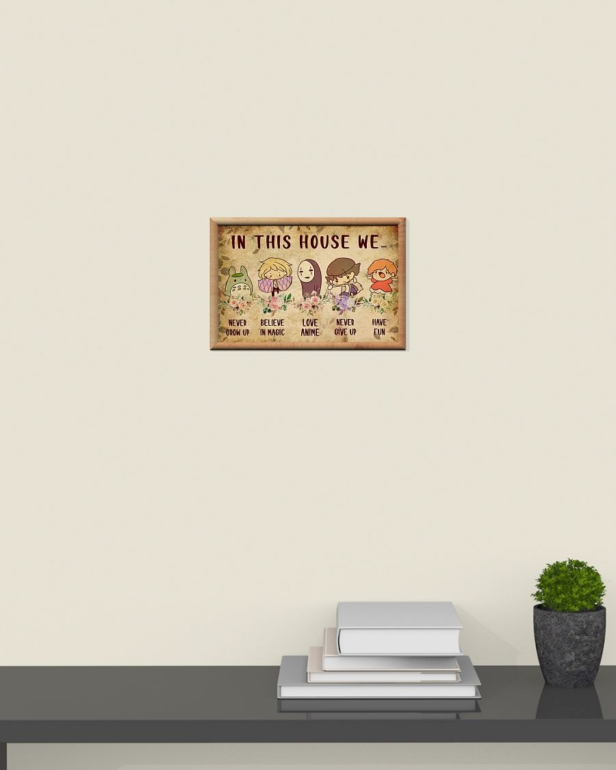 In this house we never grow up believe in magic love anime never give up have fun poster 1