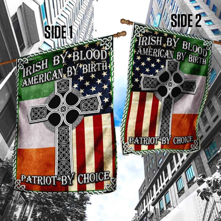 Irish By Blood American By Birth Patriot By Choice Flag 2