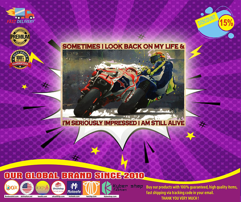 Motorcycle Racing Something I look back on my life and I'm seriously impressed I am still alive poster 4