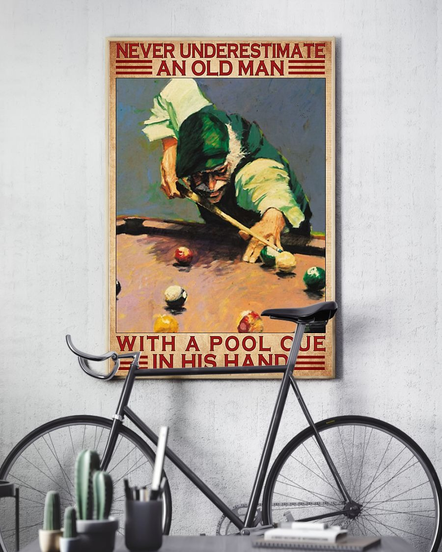 Never underestimate an old man with a pool cue in his hand poster 2