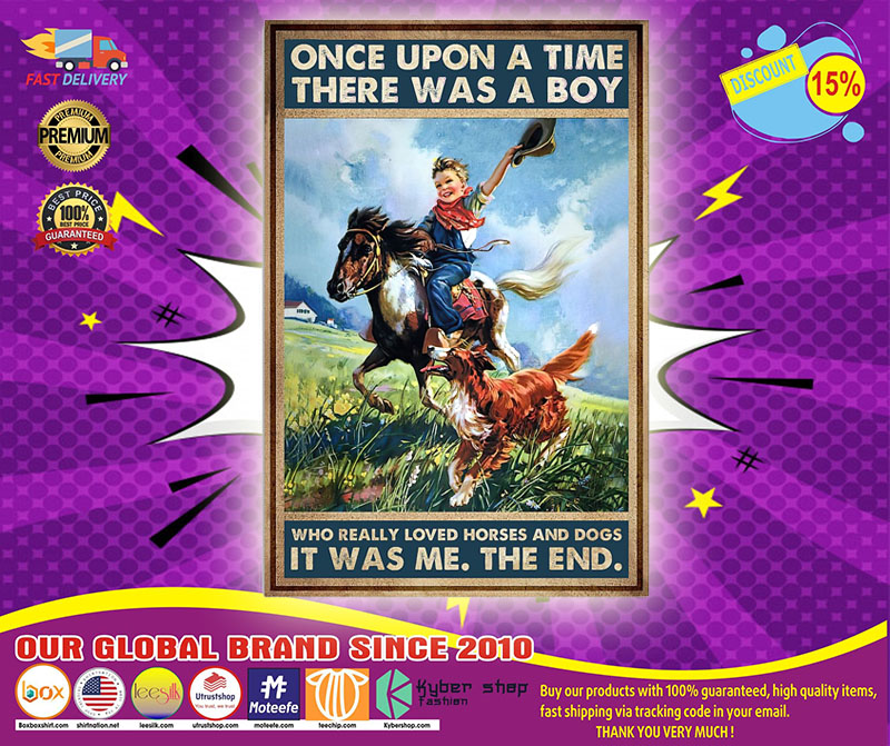 Once upon a time there was a boy who really loved horses and dogs poster 4