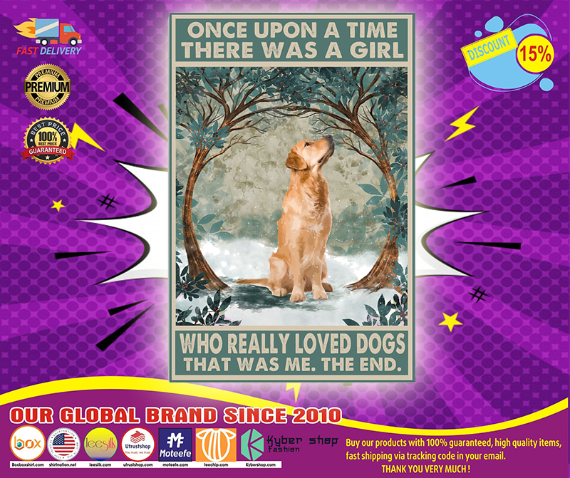 Once upon a time there was a girl who really loved Golden Retriever poster 4