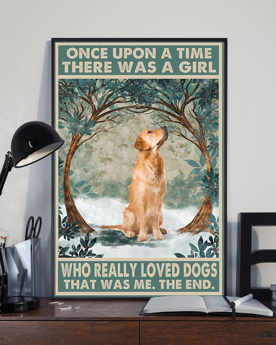Once upon a time there was a girl who really loved Golden Retriever poster 2