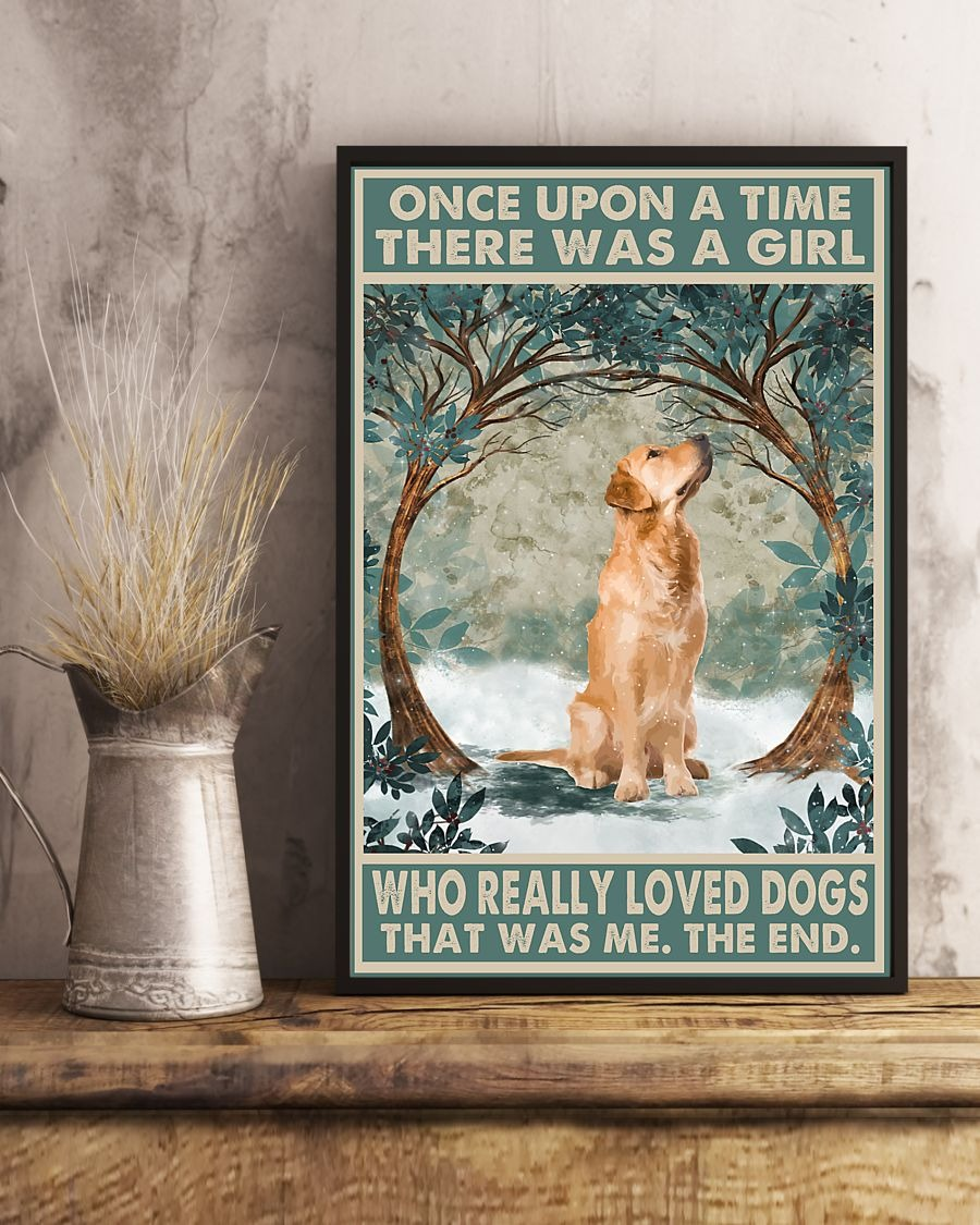 Once upon a time there was a girl who really loved Golden Retriever poster 1