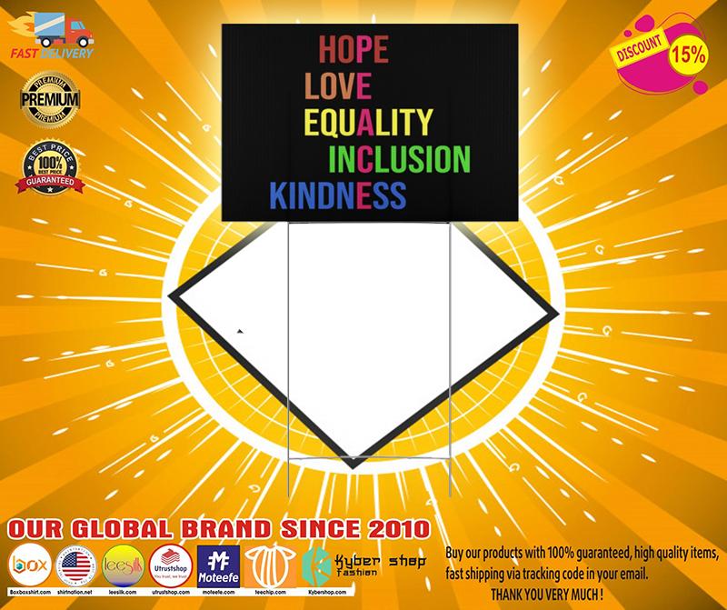 Peace hope love equality inclusion kind yard sign 1