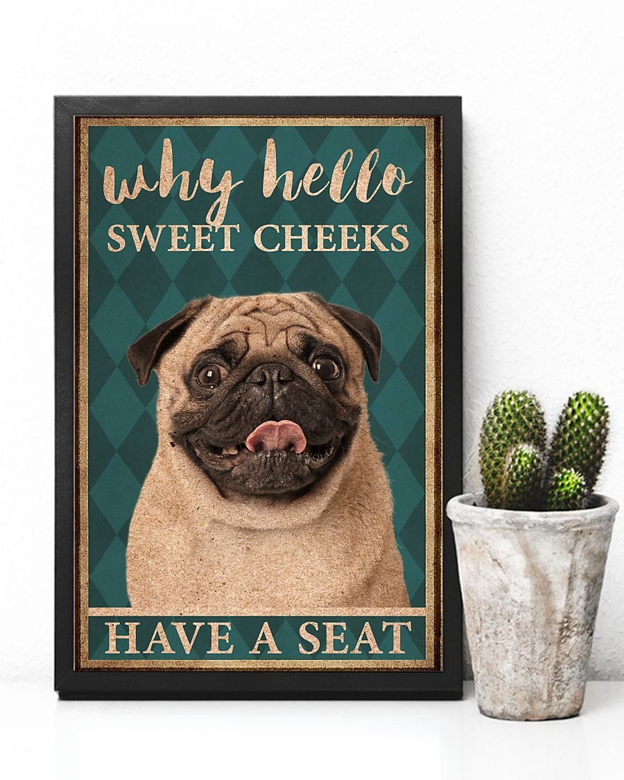 Pugdog why hello sweet cheeks have a seat poster 1