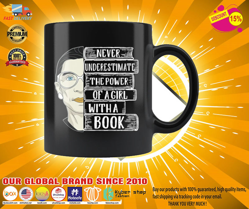 Ruth Bader Never underestimate the power of a girl with a book mug 4