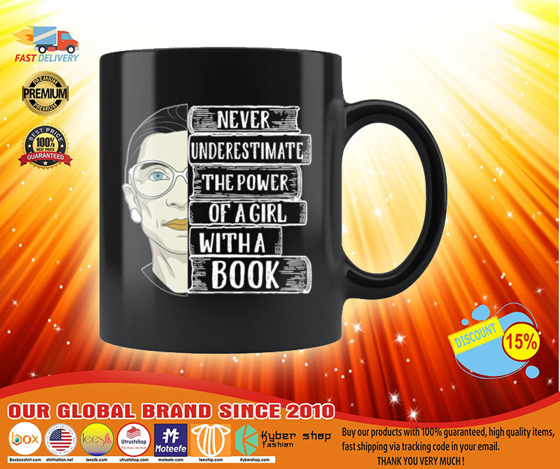 Ruth Bader Never underestimate the power of a girl with a book mug 3