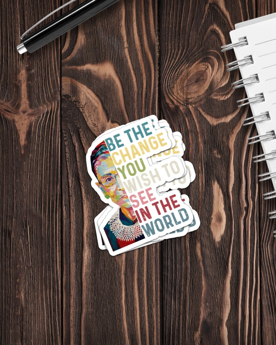 Ruth Bader be the change you wish to see in the world sticker 3