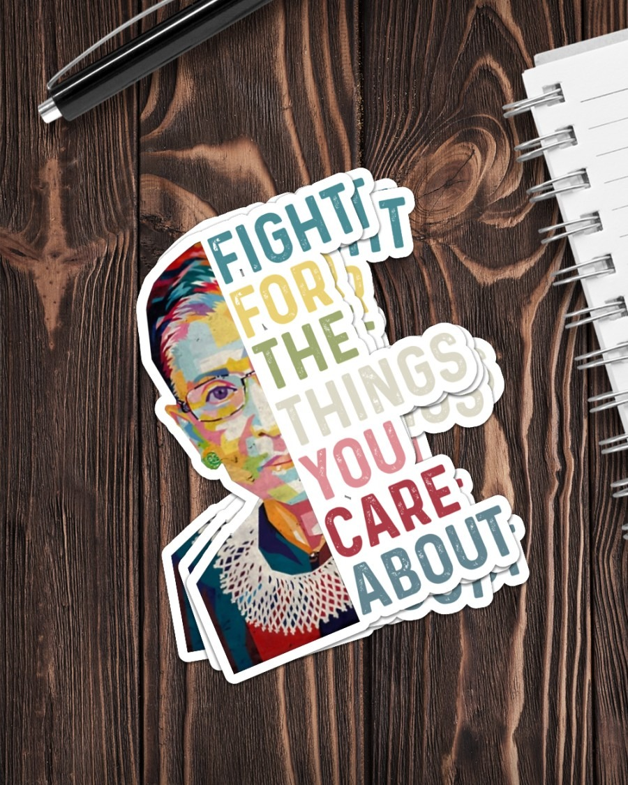 Ruth Bader fight for the things you care about sticker 3
