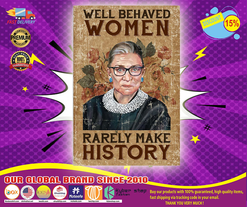 Ruth Bader well behaved women rarely make history poster 4