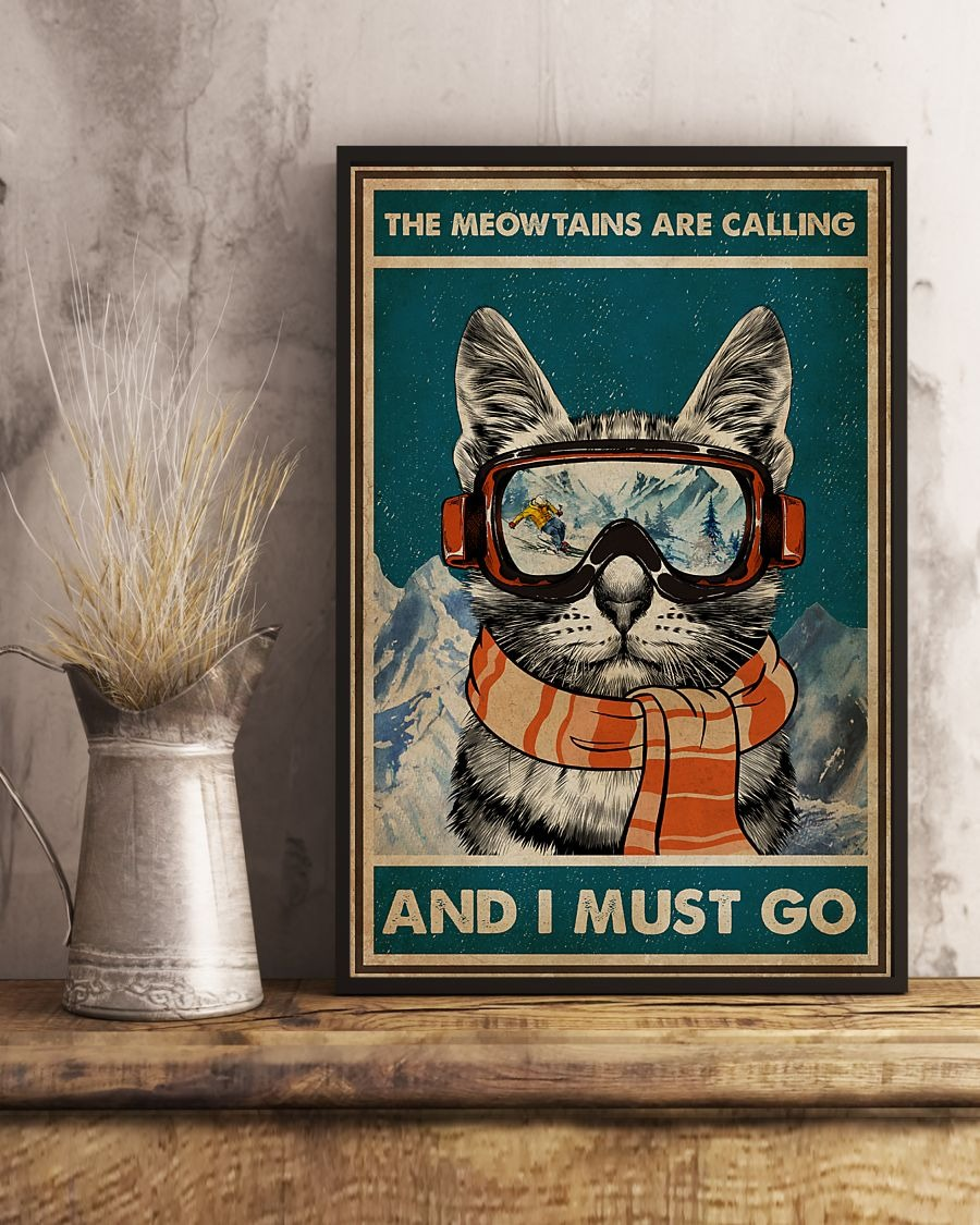 The meowtains are calling and I must go poster 1